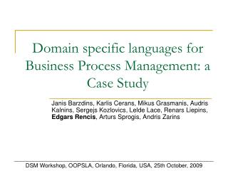 Domain specific languages for Business Process Management: a Case Study