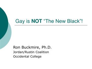 "Gay is  NOT  ""The New Black""!"