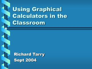 Using Graphical Calculators in the Classroom