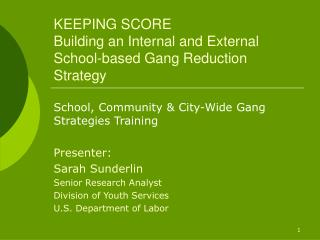 KEEPING SCORE Building an Internal and External School-based Gang Reduction Strategy