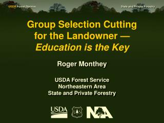 Group Selection Cutting         for the Landowner — Education is the Key