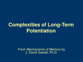 Complexities of Long-Term Potentiation