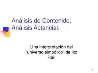 An�lisis de Contenido, An�lisis Actancial.