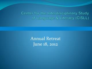 Center for the Interdisciplinary Study  of  Language &  Literacy (CISLL)