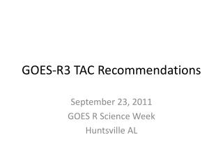 GOES-R3 TAC Recommendations