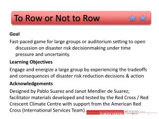 To Row or Not to Row