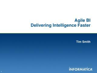 Agile BI Delivering Intelligence Faster