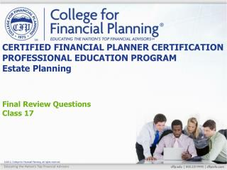 CERTIFIED FINANCIAL PLANNER CERTIFICATION PROFESSIONAL EDUCATION PROGRAM Estate Planning