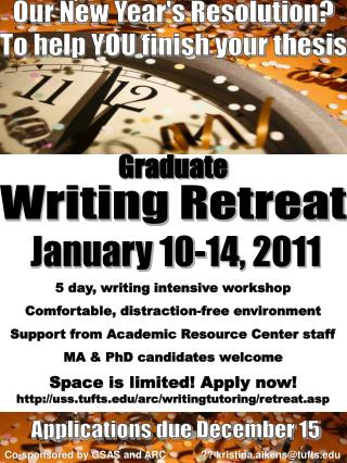 5 day, writing intensive workshop Comfortable, distraction-free environment