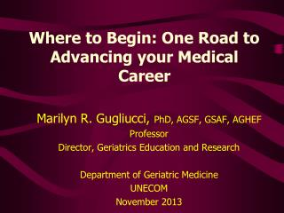 Where to Begin: One Road to Advancing your Medical Career