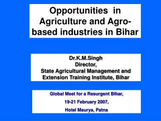 Opportunities   in  Agriculture and Agro-based industries in Bihar