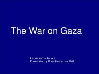The War on Gaza