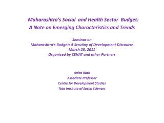 Anita Rath Associate Professor Centre for Development Studies Tata Institute of Social Sciences