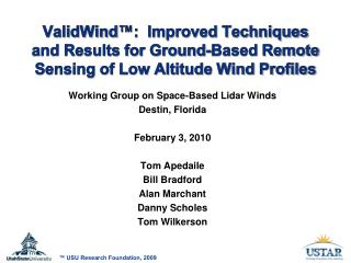 Working Group on Space-Based Lidar Winds Destin, Florida February 3, 2010 Tom Apedaile