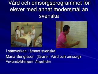 Vård och omsorgsprogrammet för elever med annat modersmål än svenska
