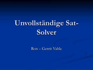 Unvollständige Sat-Solver