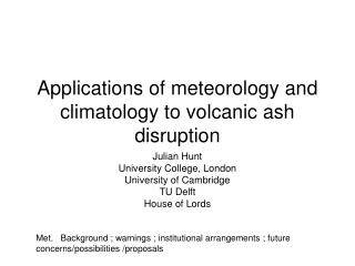 Applications of meteorology and climatology to volcanic ash disruption