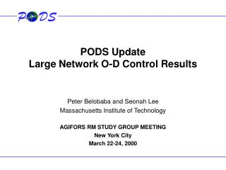 PODS Update Large Network O-D Control Results