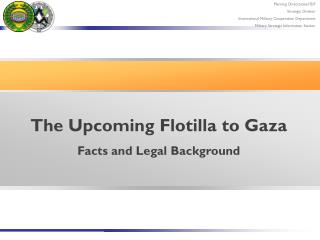 The Upcoming Flotilla to Gaza Facts and Legal Background