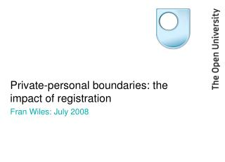 Private-personal boundaries: the impact of registration