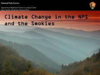 Climate Change in the NPS  and the Smokies