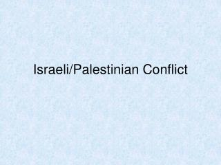 Israeli/Palestinian Conflict