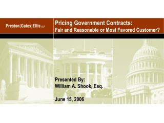 Pricing Government Contracts:  Fair and Reasonable or Most Favored Customer?