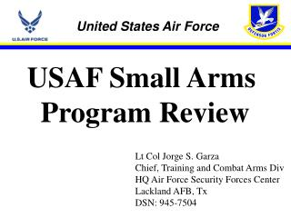 USAF Small Arms  Program Review