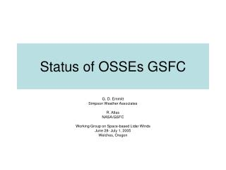 Status of OSSEs GSFC
