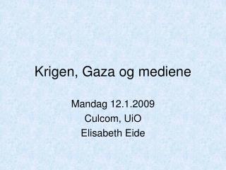Krigen, Gaza og mediene