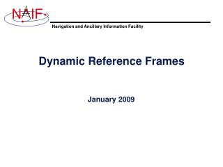 Dynamic Reference Frames