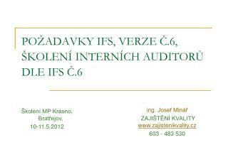 POŽADAVKY IFS, VERZE Č.6, ŠKOLENÍ INTERNÍCH AUDITORŮ DLE IFS Č.6