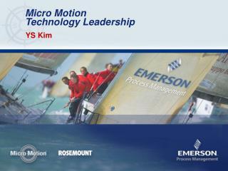 Micro Motion Technology Leadership