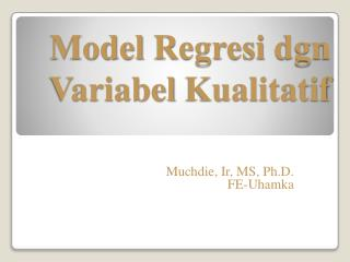 Model  Regresi dgn Variabel Kualitatif