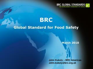 BRC Global Standard for Food Safety March 2010