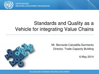 Standards and Quality as a  Vehicle for integrating Value Chains