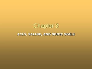ACID, SALINE, AND SODIC SOILS