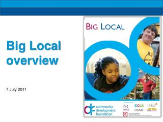 Big Local overview 7 July 2011
