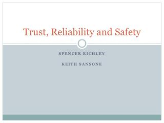 Trust, Reliability and Safety