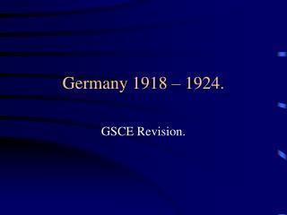 Germany 1918 � 1924.