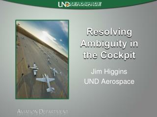 Resolving Ambiguity in the Cockpit