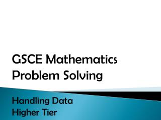 GSCE Mathematics Problem Solving Handling Data Higher Tier