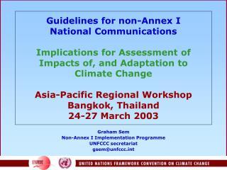Graham Sem Non-Annex I Implementation Programme UNFCCC secretariat gsem@unfccct