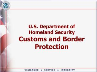 U.S. Department of Homeland Security Customs and Border  Protection