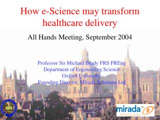 How e-Science may transform healthcare delivery All Hands Meeting, September 2004