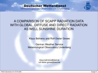 A COMPARISON OF SCAPP RADIATION DATA WITH GLOBAL, DIFFUSE AND DIRECT RADIATION