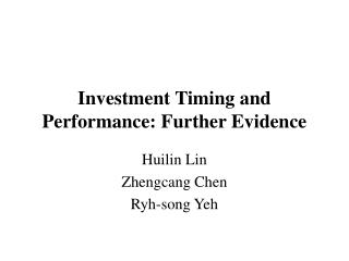 Investment Timing and Performance: Further Evidence