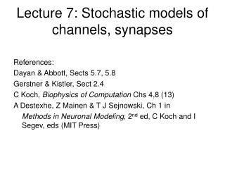 Lecture 7: Stochastic models of channels, synapses