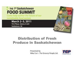 Distribution of Fresh Produce in Saskatchewan