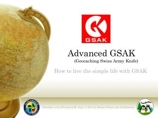 Advanced GSAK         (Geocaching Swiss Army Knife)